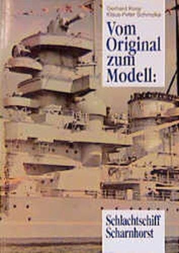 9783763758937: Vom Original zum Modell, Schlachtschiff Scharnhorst