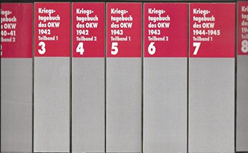 9783763759330: Kriegstagebuch des Oberkommandos der Wehrmacht 1940-1945 - Eine Dokumentation. Sonderausgabe in 8 Bänden