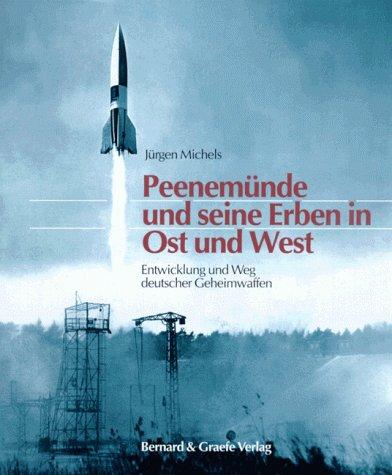 9783763759606: Peenemünde und seine Erben in Ost und West. Entwicklung und Weg deutscher Geheimwaffen.
