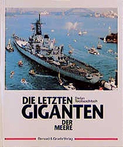 9783763759613: Die letzten Giganten der Meere: Die Schlachtschiffe der IOWA-Klasse