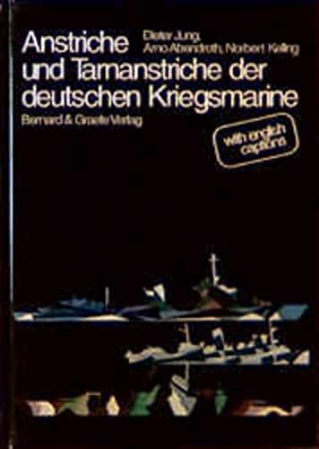 Die Anstriche und Tarnanstriche der deutschen Kriegsmarine - Jung, Dieter; Abendroth, Arno; Kelling, Norbert