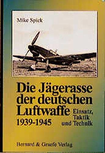 9783763759781: Die Jägerasse der deutschen Luftwaffe: Einsatz, Taktik und Technik