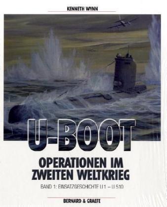 U-Boot-Operationen im Zweiten Weltkrieg 1: Lebensläufe von: Kenneth Wynn