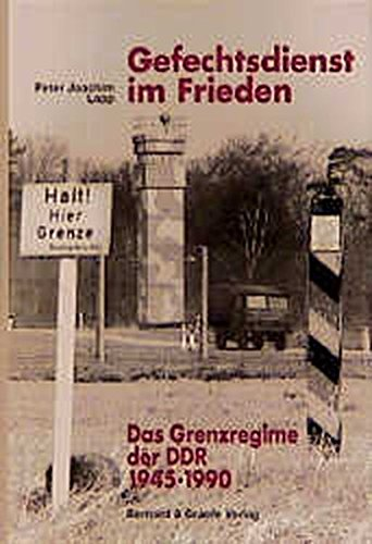 9783763759927: Gefechtsdienst im Frieden: Das Grenzregime der DDR (German Edition)