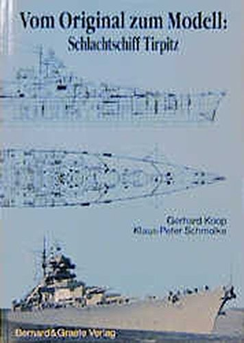 9783763760046: Vom Original zum Modell Schlachtschiff Tirpitz
