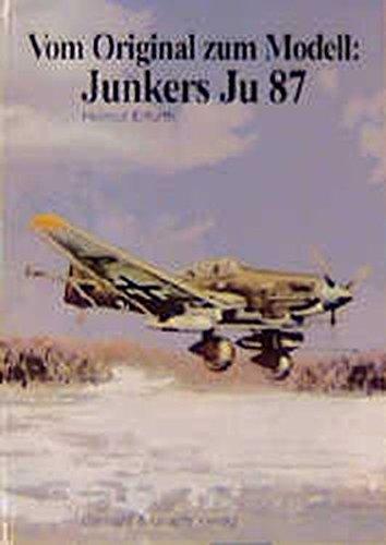 9783763760176: Vom Original zum Modell: Junkers Ju 87: Eine Bild- und Modelldokumentation