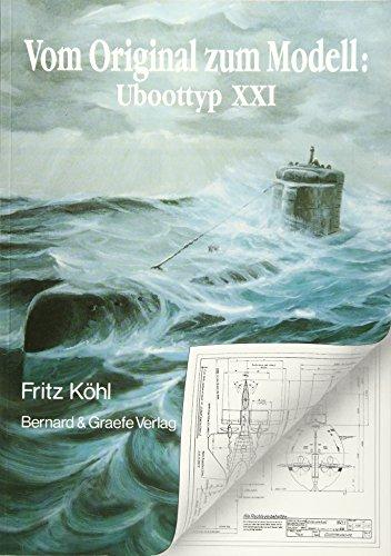 9783763760312: Vom Original zum Modell: U- Boottyp XXI. Eine Bild- und Plandokumentation.