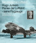 9783763761128: Hugo Junkers. Pionier der Luftfahrt - seine Flugzeuge.