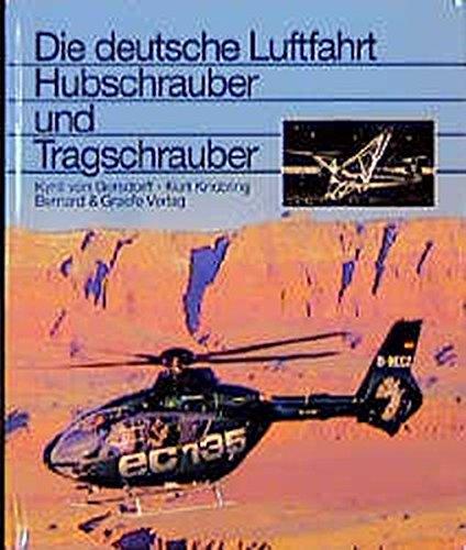 9783763761159: Hubschrauber und Tragschrauber: Entwicklungsgeschichte der deutschen Drehflügler von den Anfängen bis zu den internationalen Gemeinschaftsentwicklungen