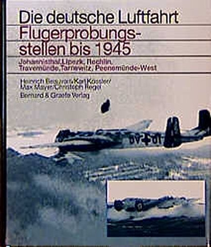 DEUTSCHE LUFTFAHRT # 27 - Flugerprobungsstellen bis 1945. ( German Aviation Flight Testing to 1945 ...