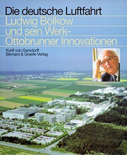 9783763761241: Ludwig Bölkow und sein Werk. Ottobrunner Innovationen.
