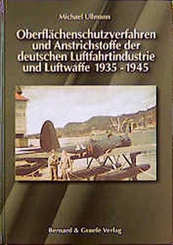 9783763762019: Oberflächenschutzverfahren und Anstrichstoffe der deutschen Luftfahrtindustrie und Luftwaffe 1935 - 1945