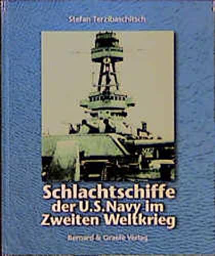 9783763762170: Schlachtschiffe der U. S. Navy im Zweiten Weltkrieg