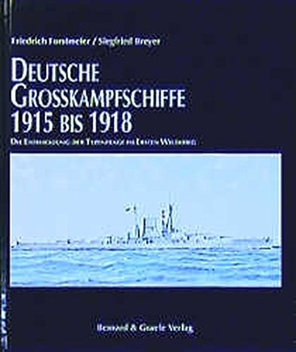 9783763762309: Deutsche Grosskampfschiffe 1915 - 1918. Sonderausgabe. Die Entwicklung der Typenfrage im Ersten Weltkrieg. (German Edition)