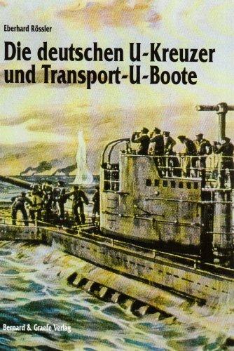 Die deutschen U- Kreuzer und Transport- U- Boote.: Rössler, Eberhard