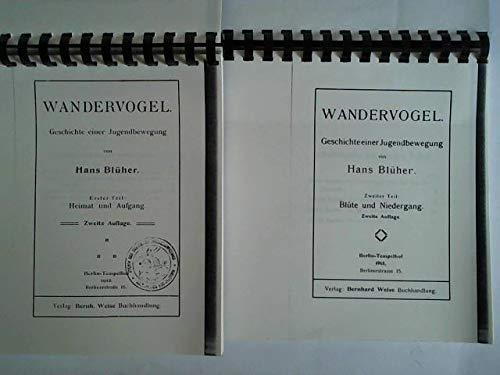 Wandervogel. Geschichte einer Jugendbewegung. Erster Teil: Heimat und Aufgang: Blüher, Hans