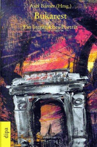bukarest. ein literarisches portrait.: barner, axel (hrsg)