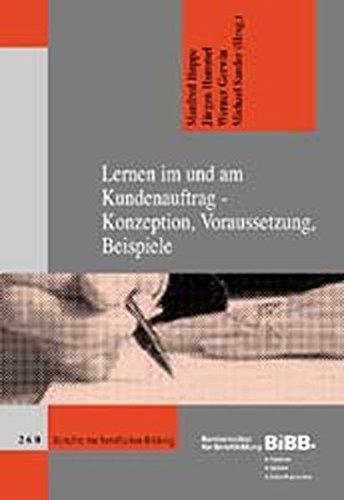 9783763910069: Lernen im und am Kundenauftrag - Konzeption, Voraussetzung, Beispiele