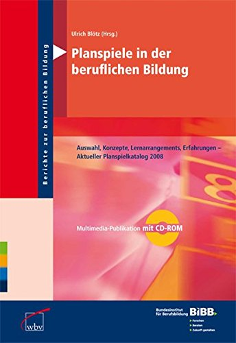 9783763911141: Planspiele in der beruflichen Bildung: Auswahl, Konzepte, Lernarrangements, Erfahrungen - Aktueller Planspielkatalog 2008