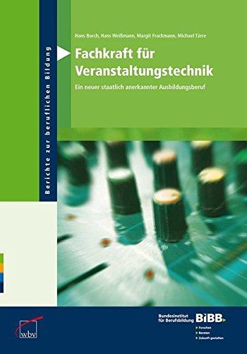 9783763911288: Fachkraft für Veranstaltungstechnik: Ein neuer staatlich anerkannter Ausbildungsberuf