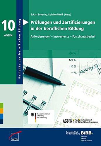 9783763911431: Prüfungen und Zertifizierungen in der beruflichen Bildung: Anforderungen - Instrumente - Forschungsbedarf