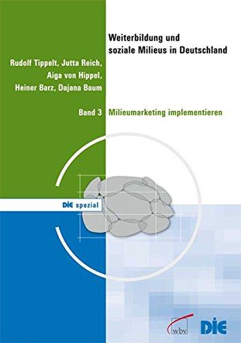 9783763919437: Weiterbildung und soziale Milieus in Deutschland: Band 3: Milieumarketing implementieren