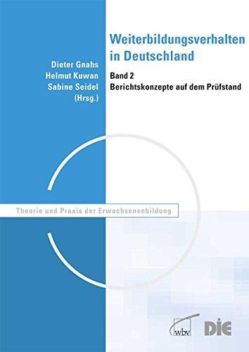 9783763919628: Weiterbildungsverhalten in Deutschland: Weiterbildungsberichterstattung auf dem Prüfstand Band 2