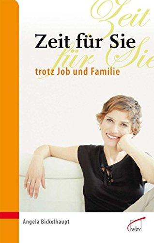 9783763935000: Zeit f�r Sie trotz Job und Familie