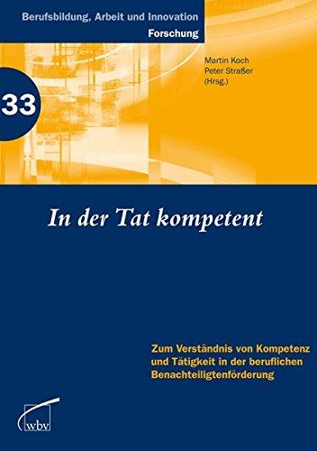 9783763936670: In der Tat kompetent: Zum Verständnis von Kompetenz und Tätigkeit in der beruflichen Benachteiligtenförderung