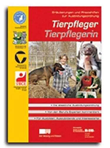 9783763938223: Tierpfleger / Tierpflegerin: Umsetzungshilfen und Praxistipps Ausbildung gestalten
