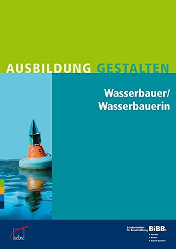 9783763942114: Wasserbauer / Wasserbauerin: Umsetzungshilfen und Praxistipps
