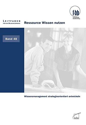 9783763946716: Ressource Wissen nutzen: Wissensmanagement strategieorientiert entwickeln