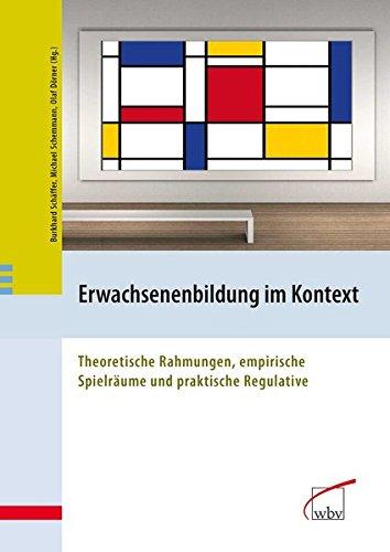 9783763950270: Erwachsenenbildung im Kontext: Theoretische Rahmungen, empirische Spielr�ume und praktische Regulative