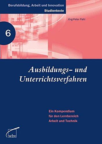 9783763952380: Ausbildungs- und Unterrichtsverfahren: Ein Kompendium für den Lernbereich Arbeit und Technik