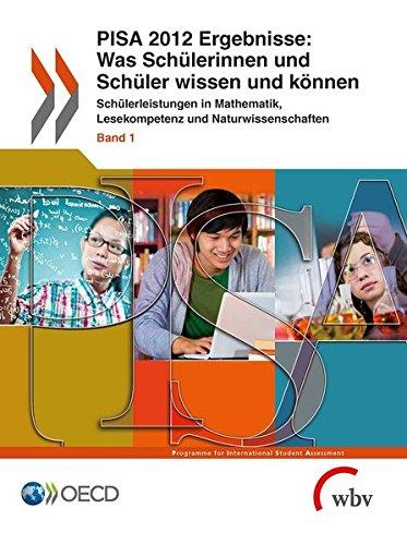 PISA 2012 Ergebnisse: Was Schülerinnen und Schüler wissen und können