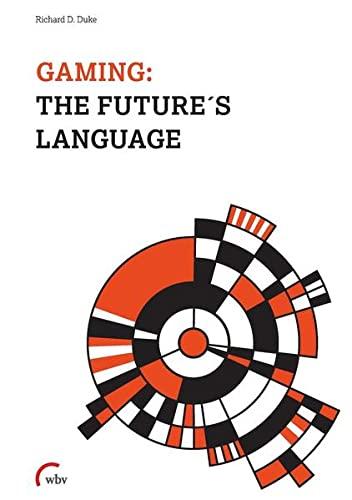 9783763954230: Gaming: The Future's Language