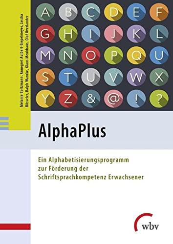 AlphaPlus: Ein Alphabetisierungsprogramm zur Förderung der Schriftsprachkompetenz Erwachsener (...