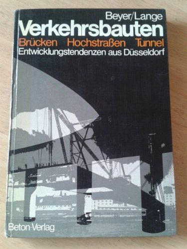 9783764000899: Verkehrsbauten: Brucken, Hochstrassen, Tunnel : Entwicklungstendenzen aus Dusseldorf