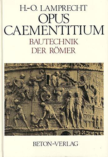 9783764002008: Opus Caementitium. Bautechnik der Römer