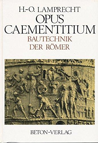9783764003104: Opus Caementitium. Bautechnik der Römer