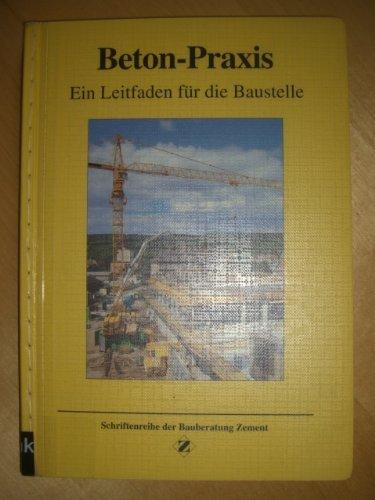 9783764003357: Beton-Praxis. Ein Leitfaden für die Baustelle