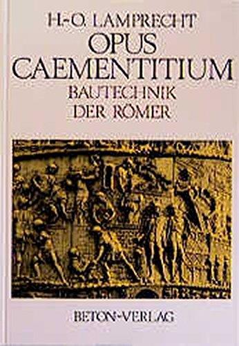 Opus Caementitium. Bautechnik der Römer.: Lamprecht, Heinz-Otto
