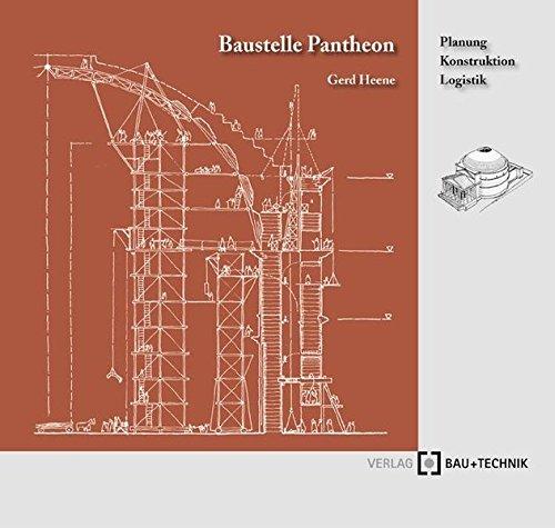 9783764004811: Baustelle Pantheon: Planung - Konstruktion - Logistik