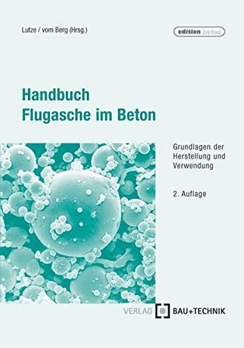 Handbuch Flugasche im Beton: Dietmar Lutze
