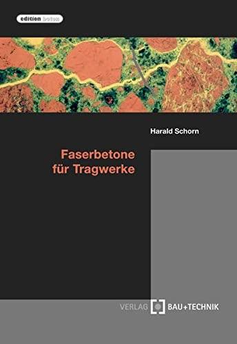 Faserbetone für Tragwerke: Harald Schorn