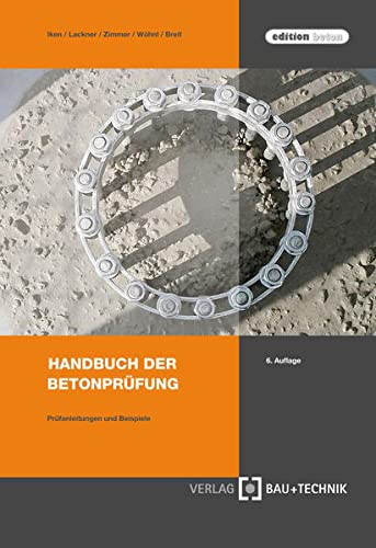 Handbuch der Betonprüfung: Hans W. Iken