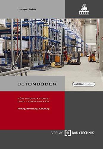 Betonböden für Produktions- und Lagerhallen: Gottfried Lohmeyer