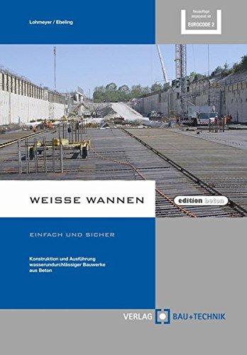 Weiße Wannen - einfach und sicher: Gottfried Lohmeyer