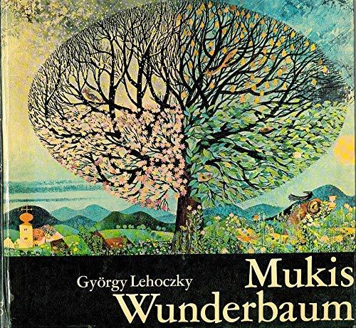 Mukis Wunderbaum. Aus dem Nachlass von Gerhard: György Lehoczky