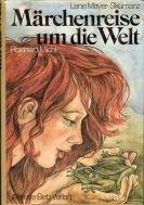 Märchenreise um die Welt: Lene, Mayer-Skumanz und